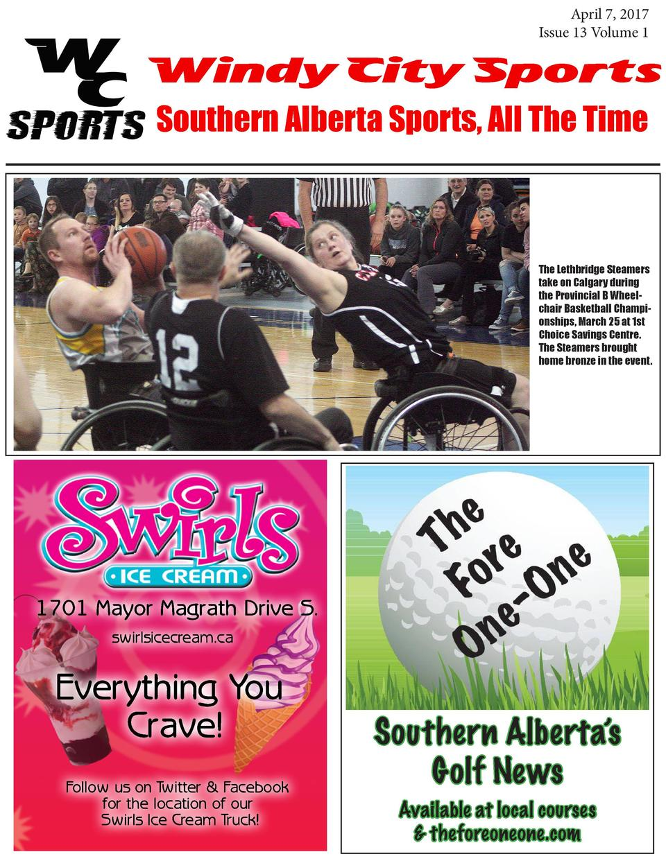 April 7, 2017 Issue 13 Volume 1  Windy City Sports Southern Alberta Sports, All The Time  The Lethbridge Steamers take on ...
