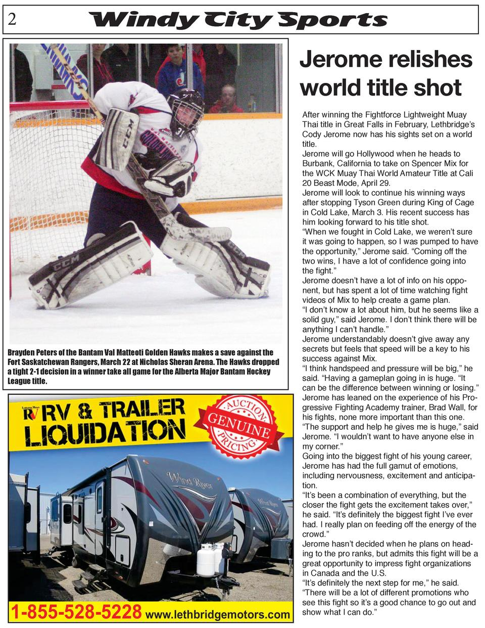 2  Windy City Sports  Jerome relishes world title shot  Brayden Peters of the Bantam Val Matteoti Golden Hawks makes a sav...