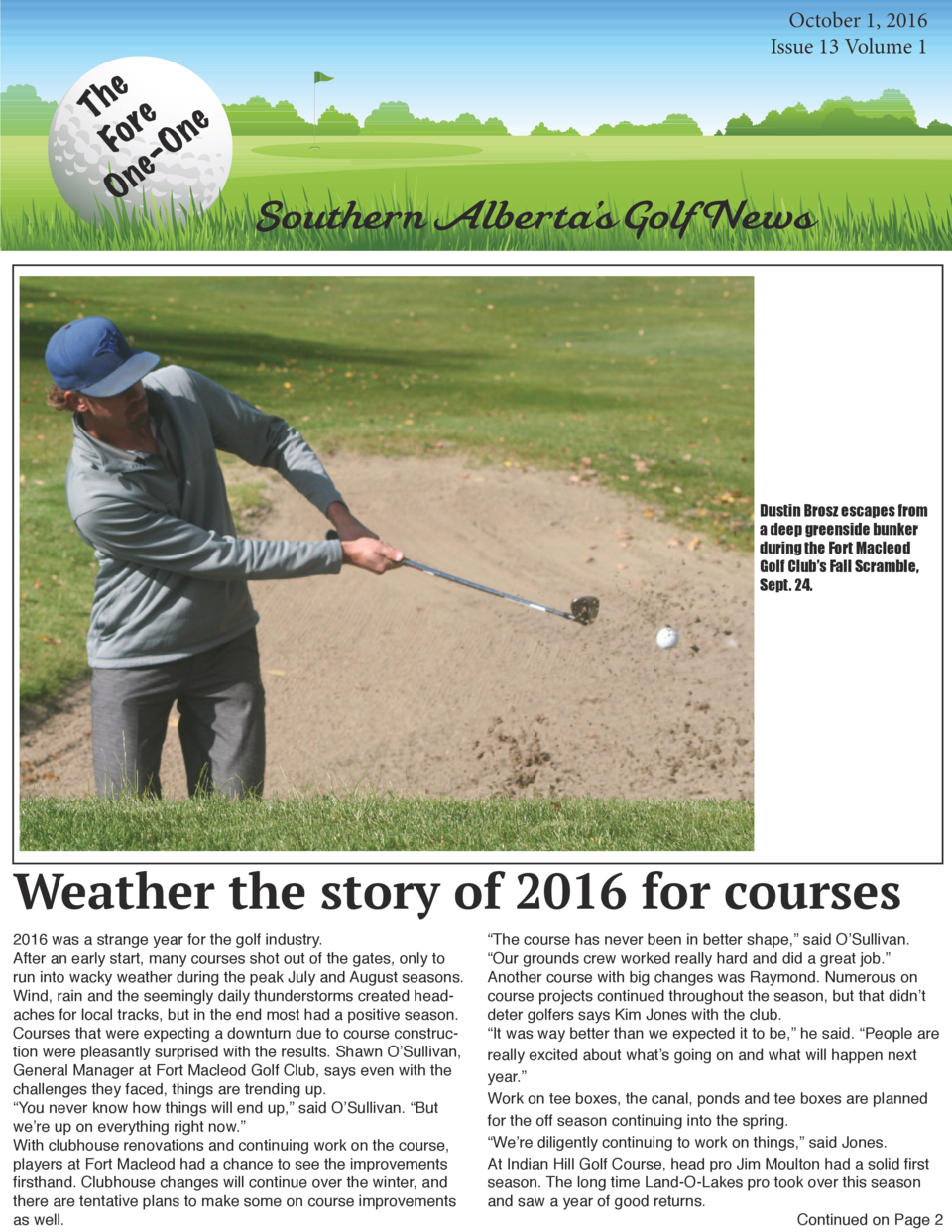 e h T re e Fo -On e n O  October 1, 2016 Issue 13 Volume 1  Southern Alberta   s Golf News  Dustin Brosz escapes from a de...