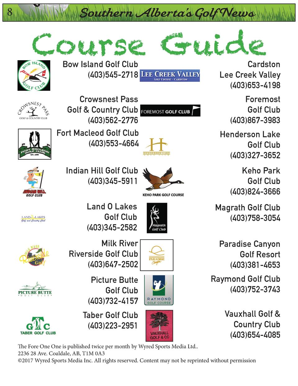 8  On  Southern Alberta   s Golf News  Course Guide Bow Island Golf Club  403 545-2718  Cardston Lee Creek Valley  403 653...