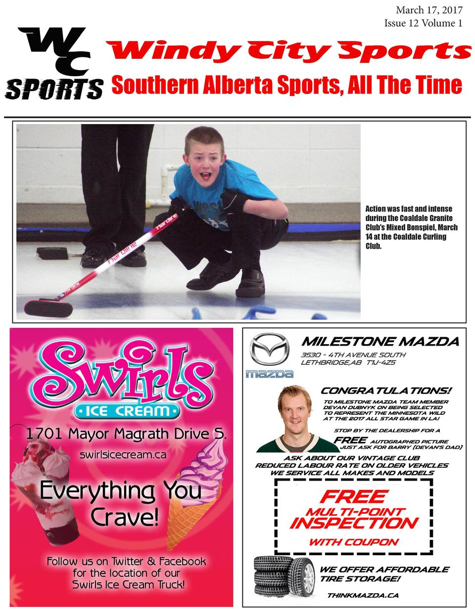 March 17, 2017 Issue 12 Volume 1  Windy City Sports Southern Alberta Sports, All The Time  Action was fast and intense dur...