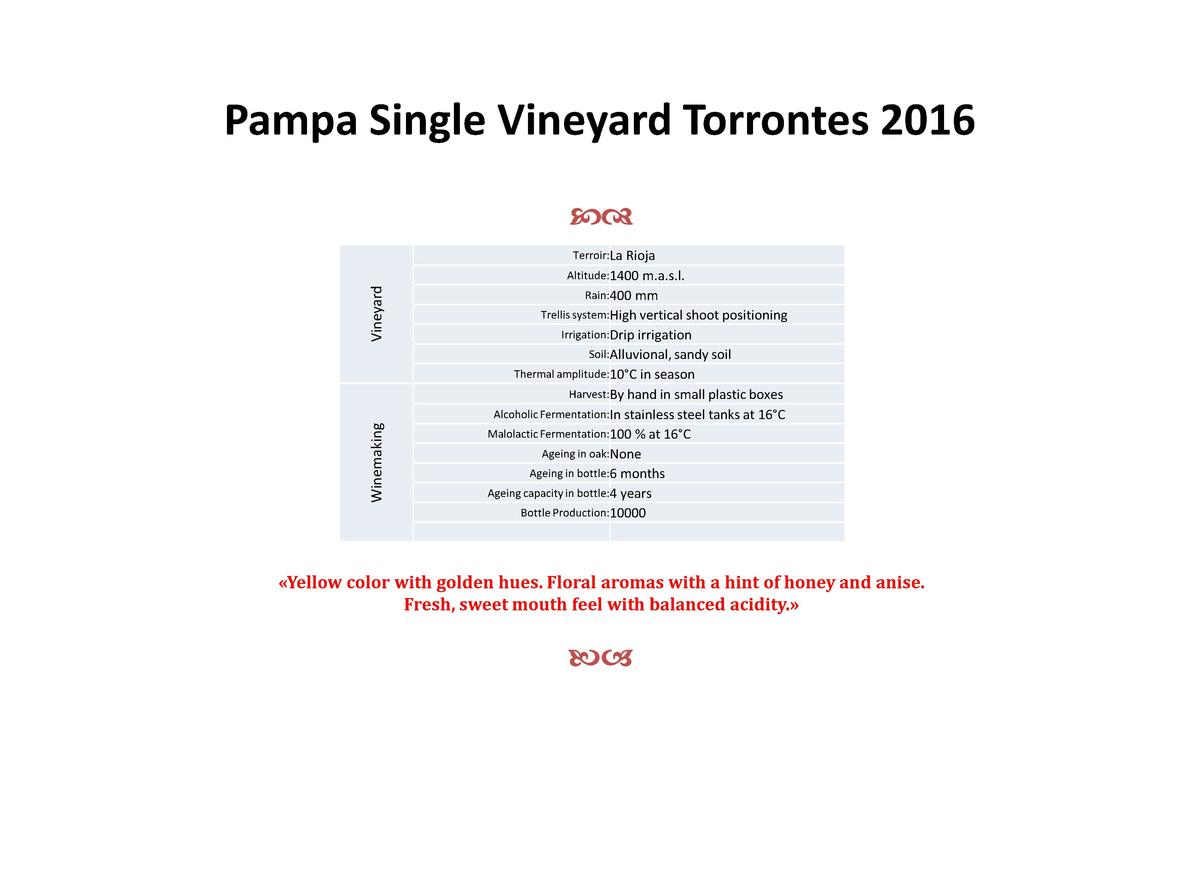 Pampa Single Vineyard Torrontes 2016 cd Terroir La Rioja  Vineyard  Altitude 1400 m.a.s.l. Rain 400  mm  Trellis system Hi...
