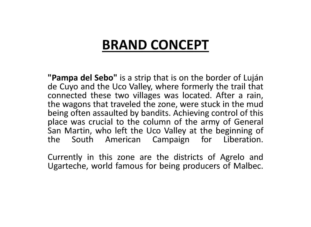 BRAND CONCEPT  Pampa del Sebo  is a strip that is on the border of Luj  n de Cuyo and the Uco Valley, where formerly the t...
