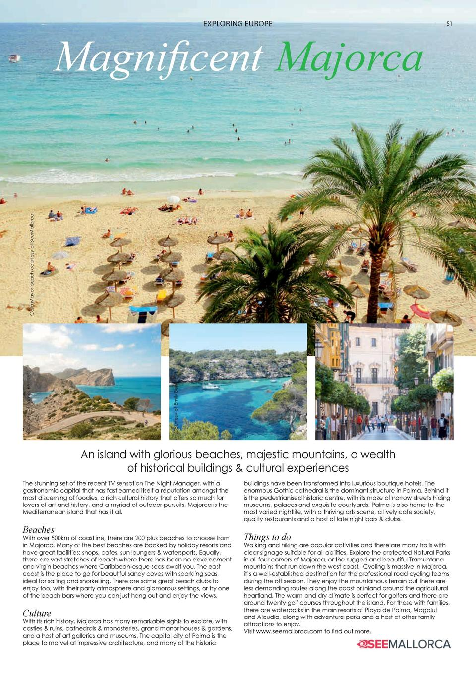 50  HOLIDAYS  EXPLORING EUROPE  Magnificent Majorca  51  Courtesy of Stuart Pearce  and from the award winning pubs, The W...