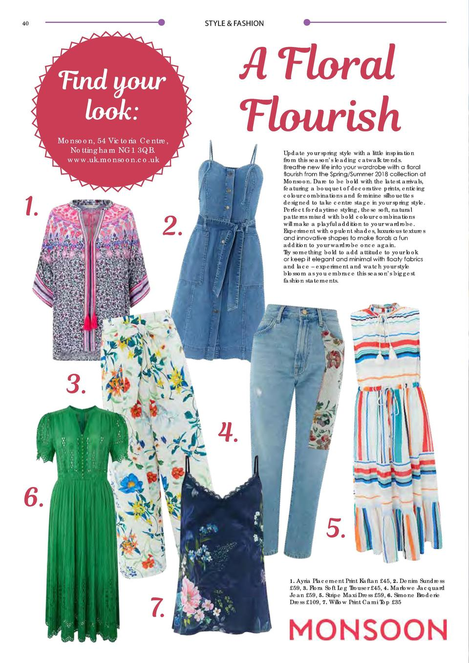 STYLE   FASHION  40  A Floral   Flourish  Find your look  Monsoon, 54 Victoria Centre, Nottingham NG1 3QB. www.uk.monsoon....