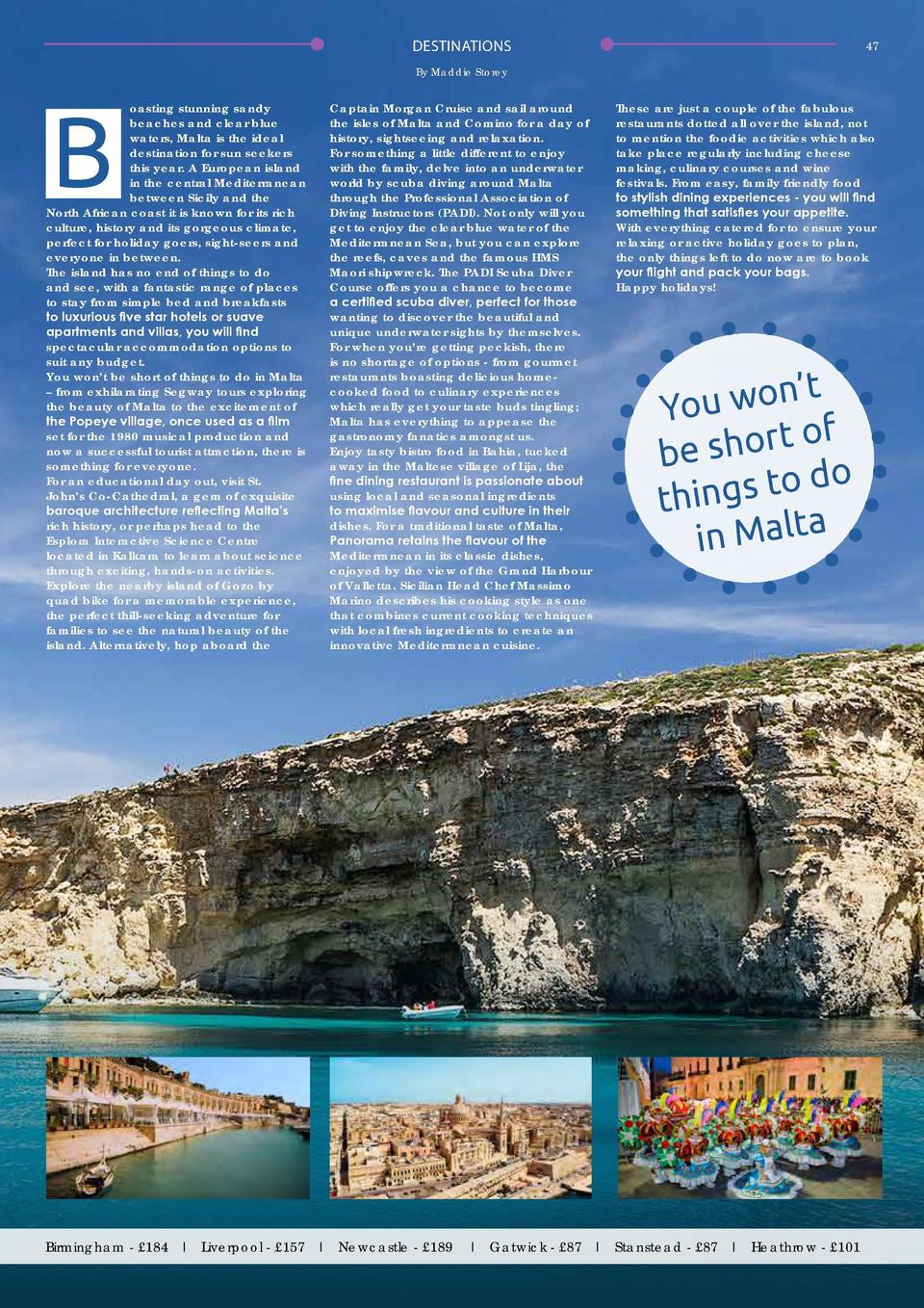 46  DESTINATIONS  DESTINATIONS  47  By Maddie Storey  Sun, Sand   and Sea  Fly to Malta in March For as little as   61pp r...