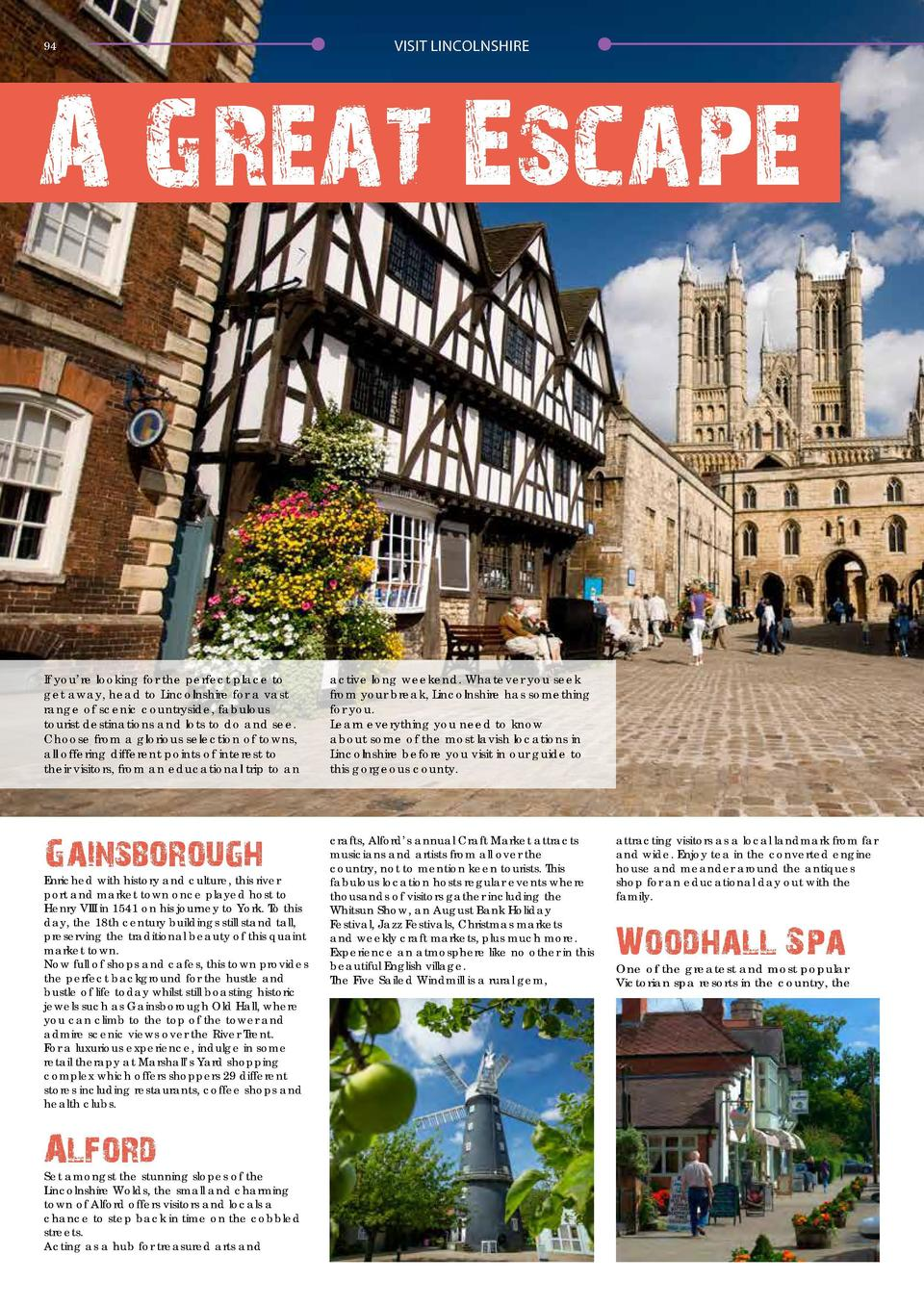 94  VISIT LINCOLNSHIRE  95  A Great Escape the beauty of village life from restored buildings which are now restaurants, s...