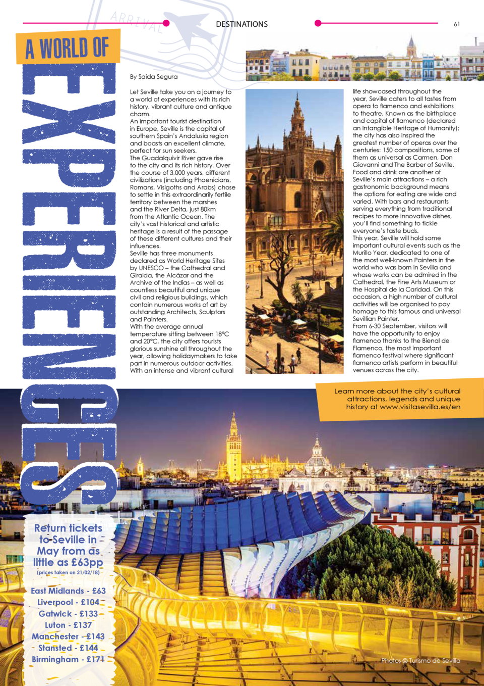 DESTINATIONS  61  EXPERIENCES  A WORLD OF  By Saida Segura Let Seville take you on a journey to a world of experiences wit...
