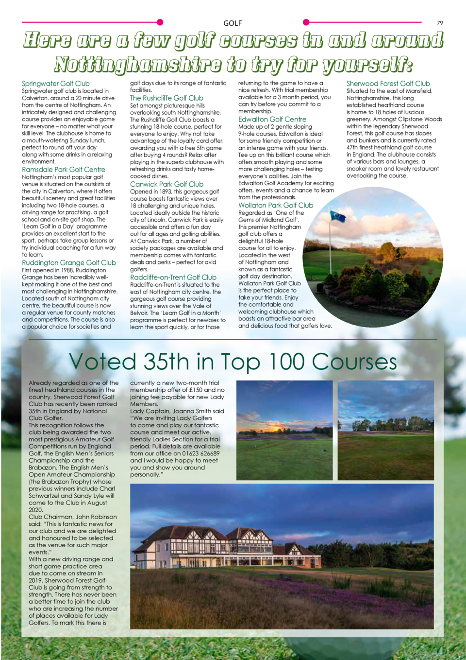 78  GOLF  GOLF  79  Here are a few golf courses in and around Nottinghamshire to try for yourself  Springwater Golf Club  ...