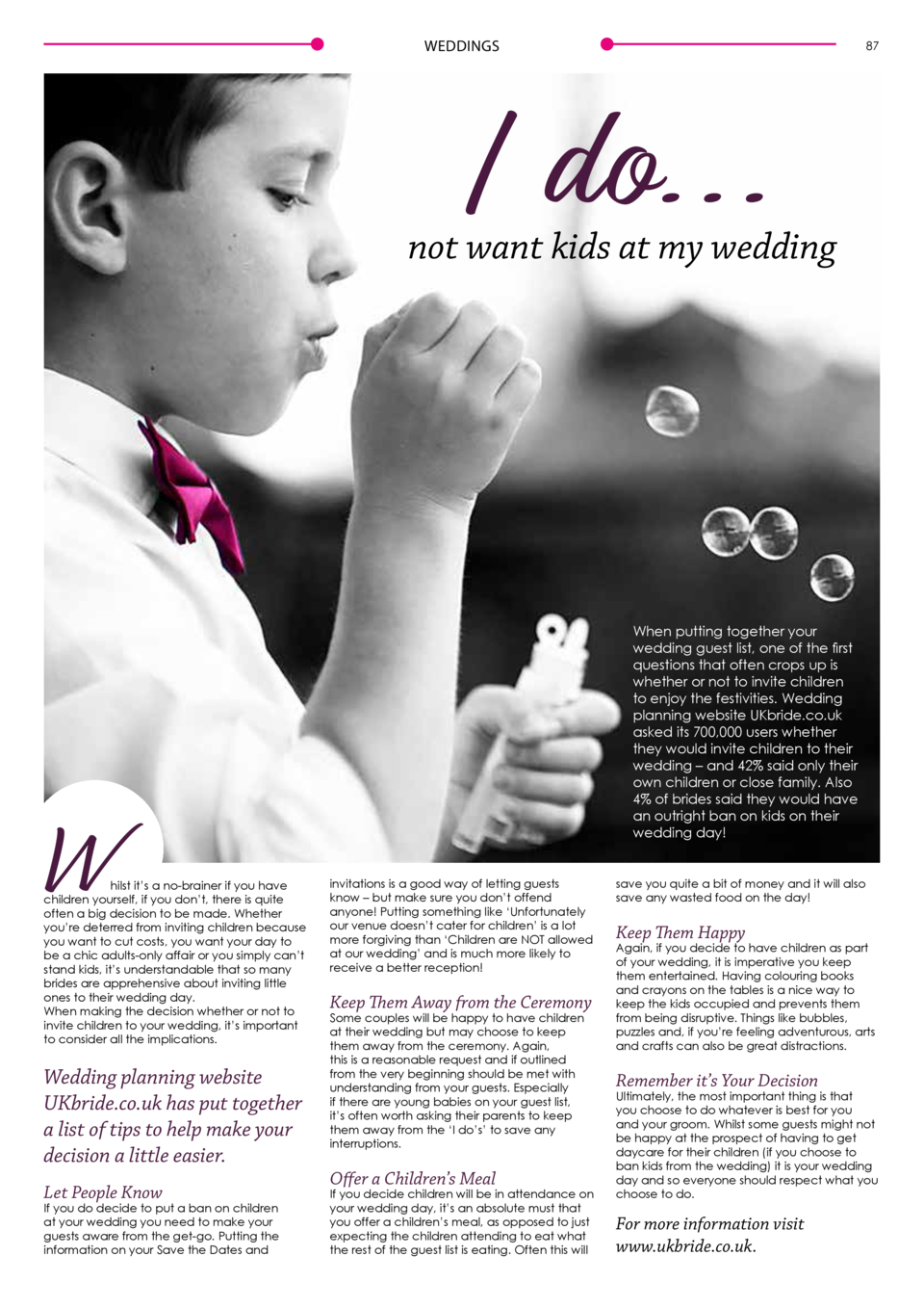 WEDDINGS  87  I do     not want kids at my wedding  W  hilst it   s a no-brainer if you have children yourself, if you don...