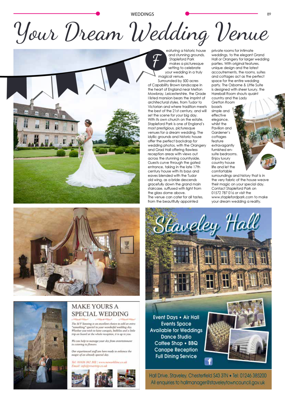 WEDDINGS  89  Your Dream Wedding Venue eaturing a historic house and stunning grounds, Stapleford Park makes a picturesque...