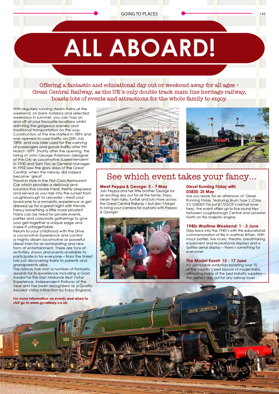 144  GOING TO PLACES  GOING TO PLACES  145  ALL ABOARD  Offering a fantastic and educational day out or weekend away for a...