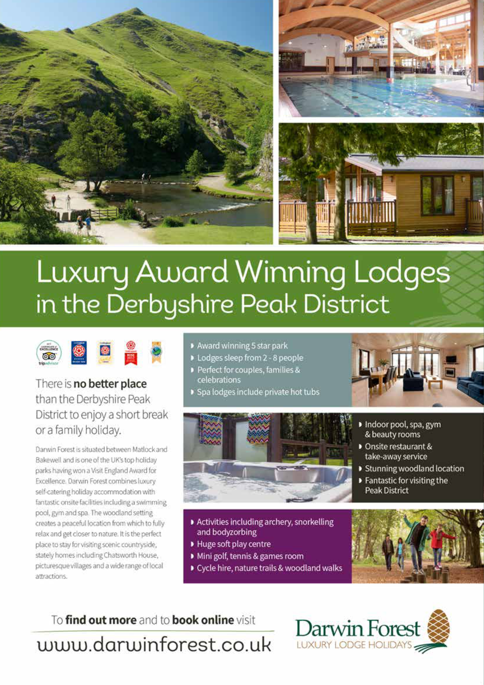 RELAX, UNWIND   INDULGE  Are you planning your next UK getaway  Helen King reviews Darwin Forest Country Park, where the w...