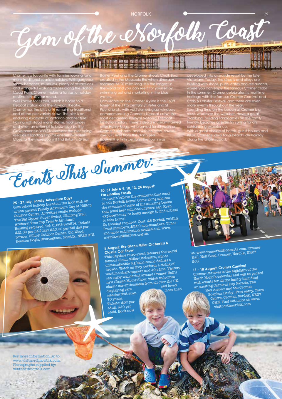 NORFOLK  st a o C lk fo r o N e th f Gem o Cromer is a favourite with families looking for a more traditional seaside holi...