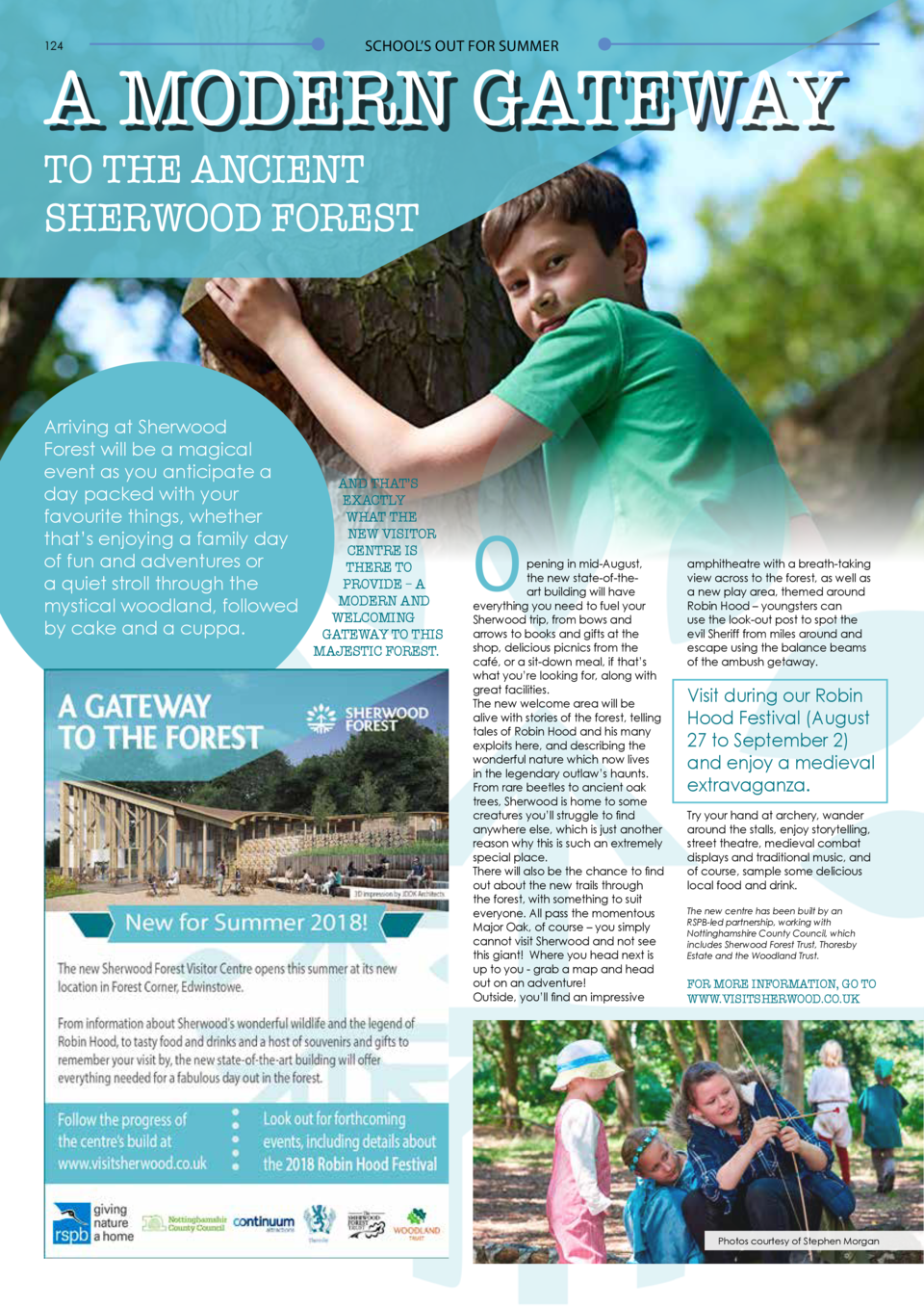 124  SCHOOL   S OUT FOR SUMMER  A MODERN GATEWAY TO THE ANCIENT SHERWOOD FOREST  Arriving at Sherwood Forest will be a mag...