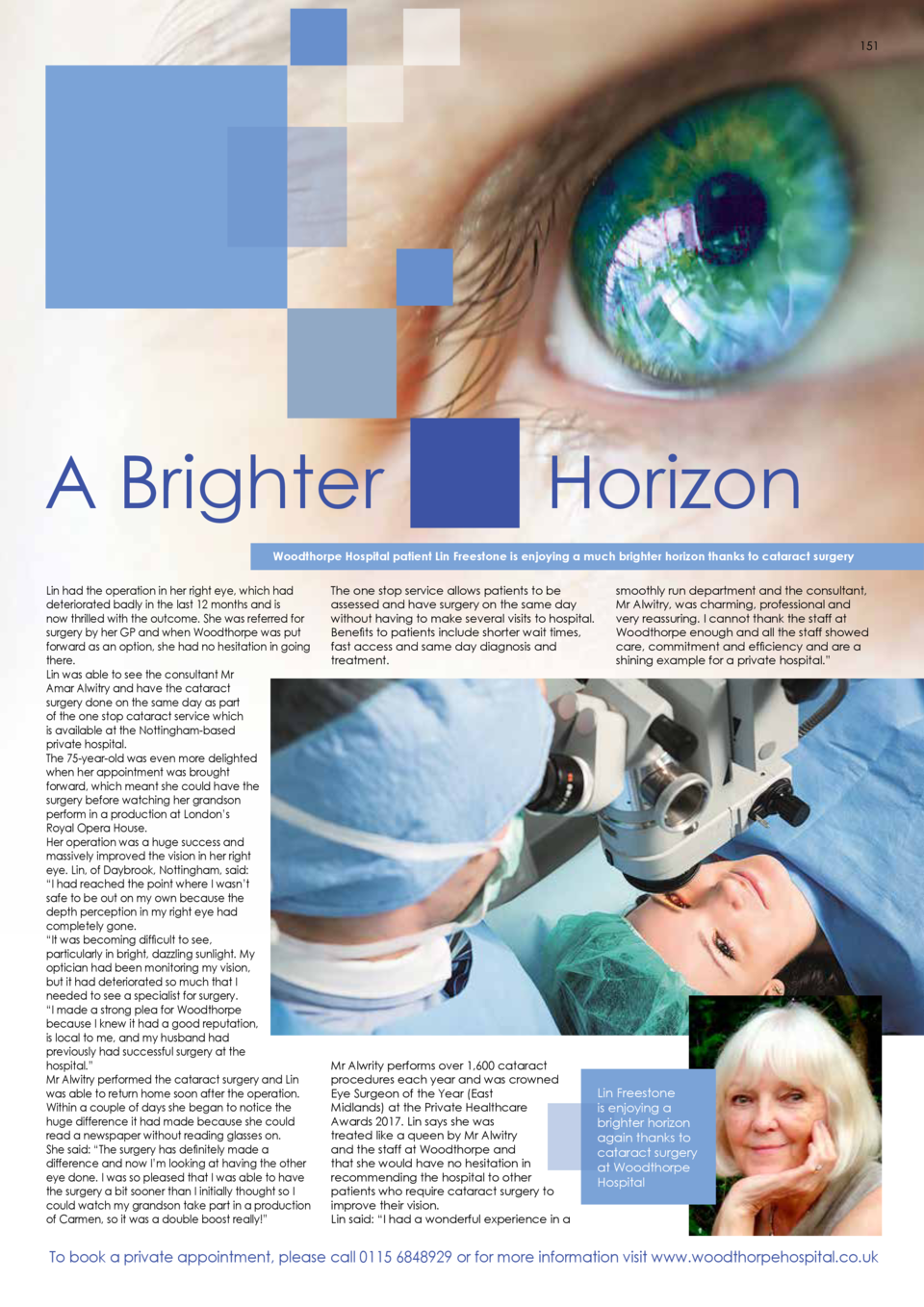A Brighter    151  Horizon  Woodthorpe Hospital patient Lin Freestone is enjoying a much brighter horizon thanks to c...