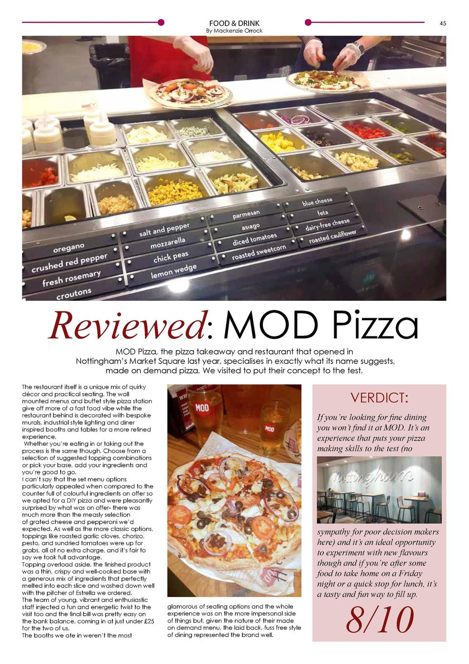 FOOD   DRINK  45  By Mackenzie Orrock  Reviewed  MOD Pizza MOD Pizza, the pizza takeaway and restaurant that opened in Not...