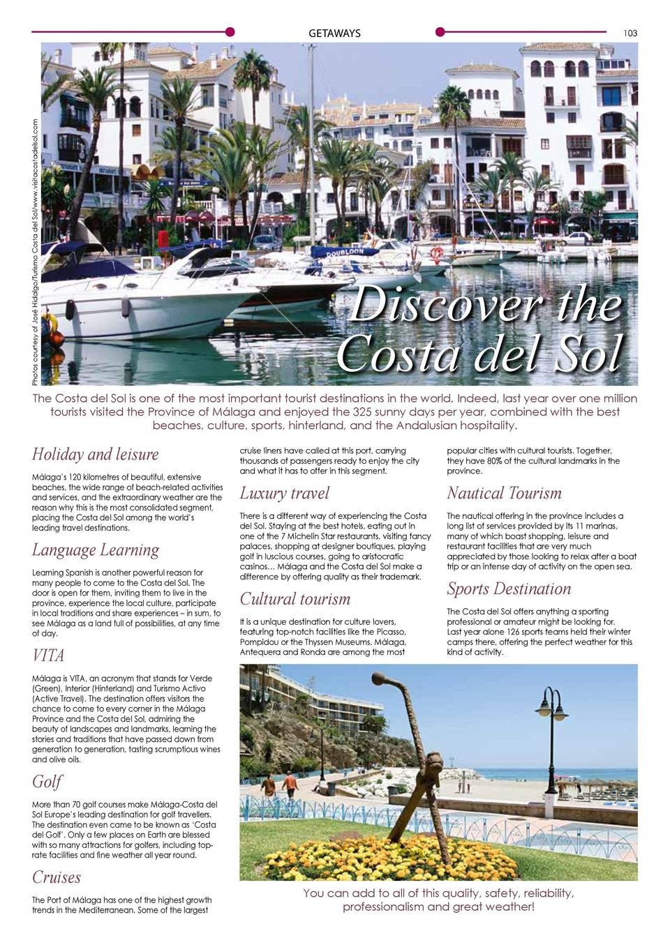 Photos courtesy of Jos   Hidalgo Turismo Costa del Sol www.visitacostadelsol.com  GETAWAYS  103  Discover the Costa del So...