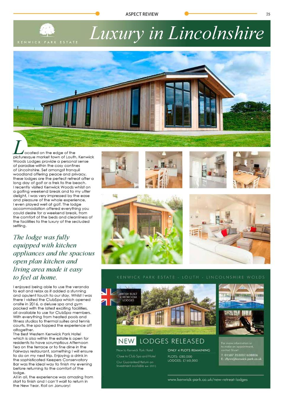 ASPECT REVIEW  Luxury in Lincolnshire  L  ocated on the edge of the picturesque market town of Louth, Kenwick Woods Lodges...