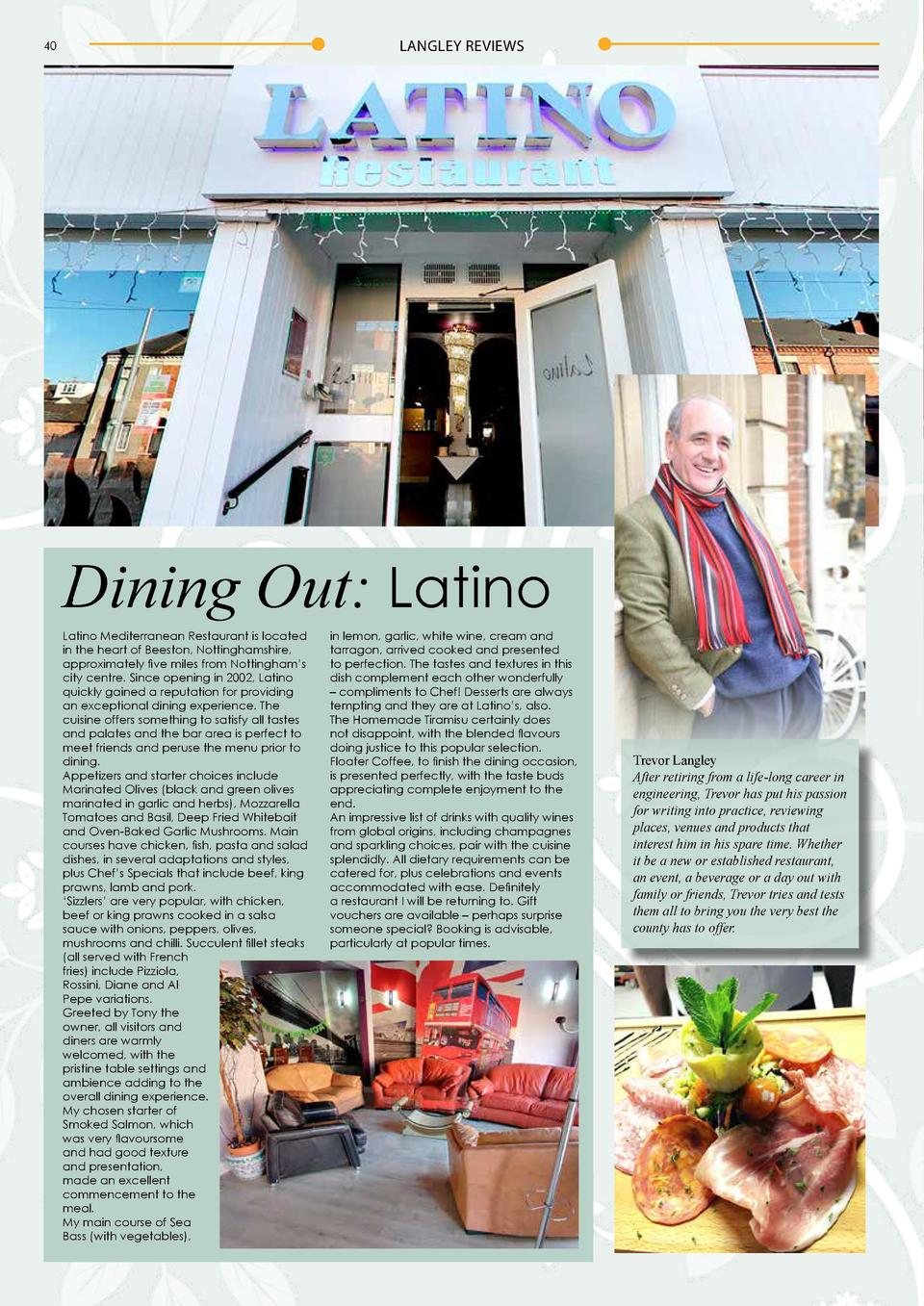 LANGLEY REVIEWS  40  Dining Out  Latino Latino Mediterranean Restaurant is located in the heart of Beeston, Nottinghamshir...