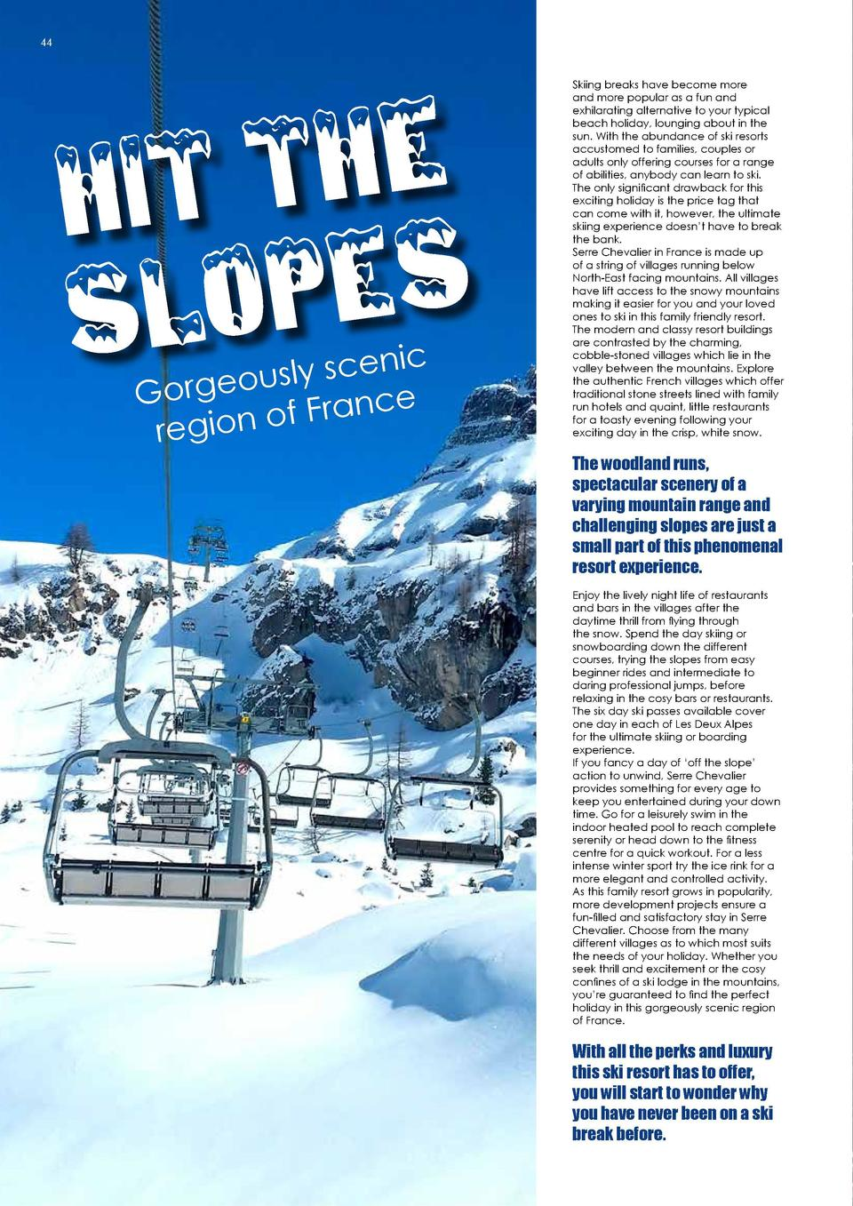 DESTINATIONS  44  e h t Hit s e p Slo nic e c s y l s u Gorgeo ce n a r F f o region  Skiing breaks have become more and m...