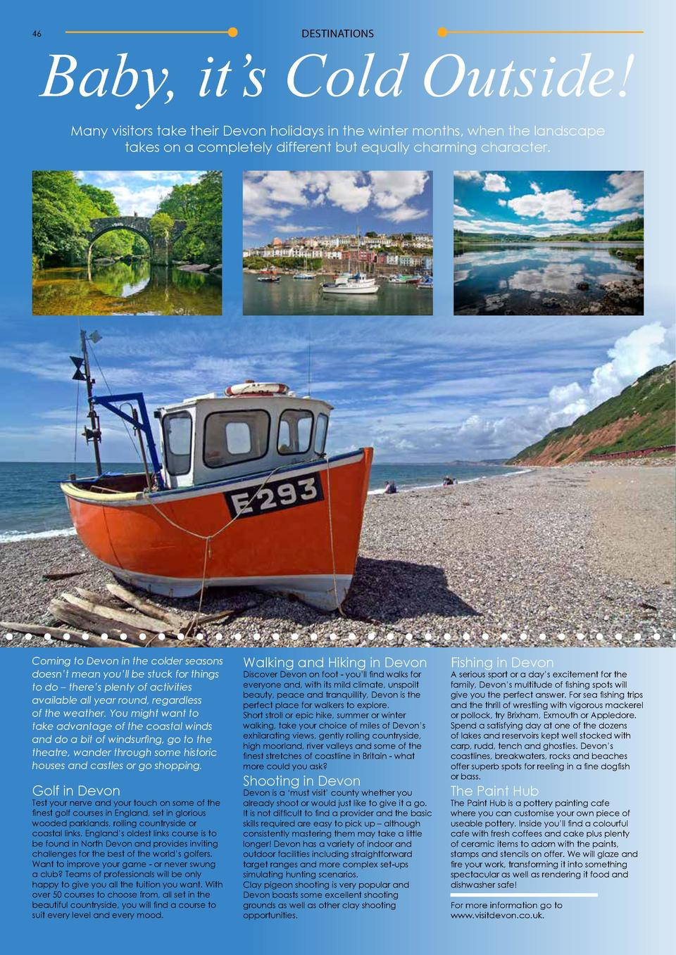 DESTINATIONS  46  Baby, it   s Cold Outside  Many visitors take their Devon holidays in the winter months, when the landsc...