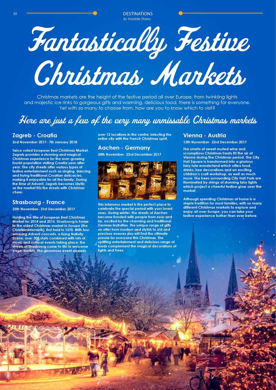 DESTINATIONS  50  DESTINATIONS  51  By Maddie Storey  Fantastically Festive Christmas Markets  Christmas markets are the h...