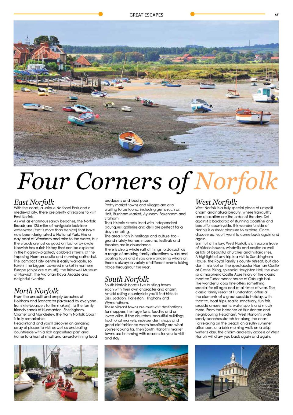 GREAT ESCAPES  68  69  Four Corners of Norfolk East Norfolk  With the coast, a unique National Park and a medieval city, t...