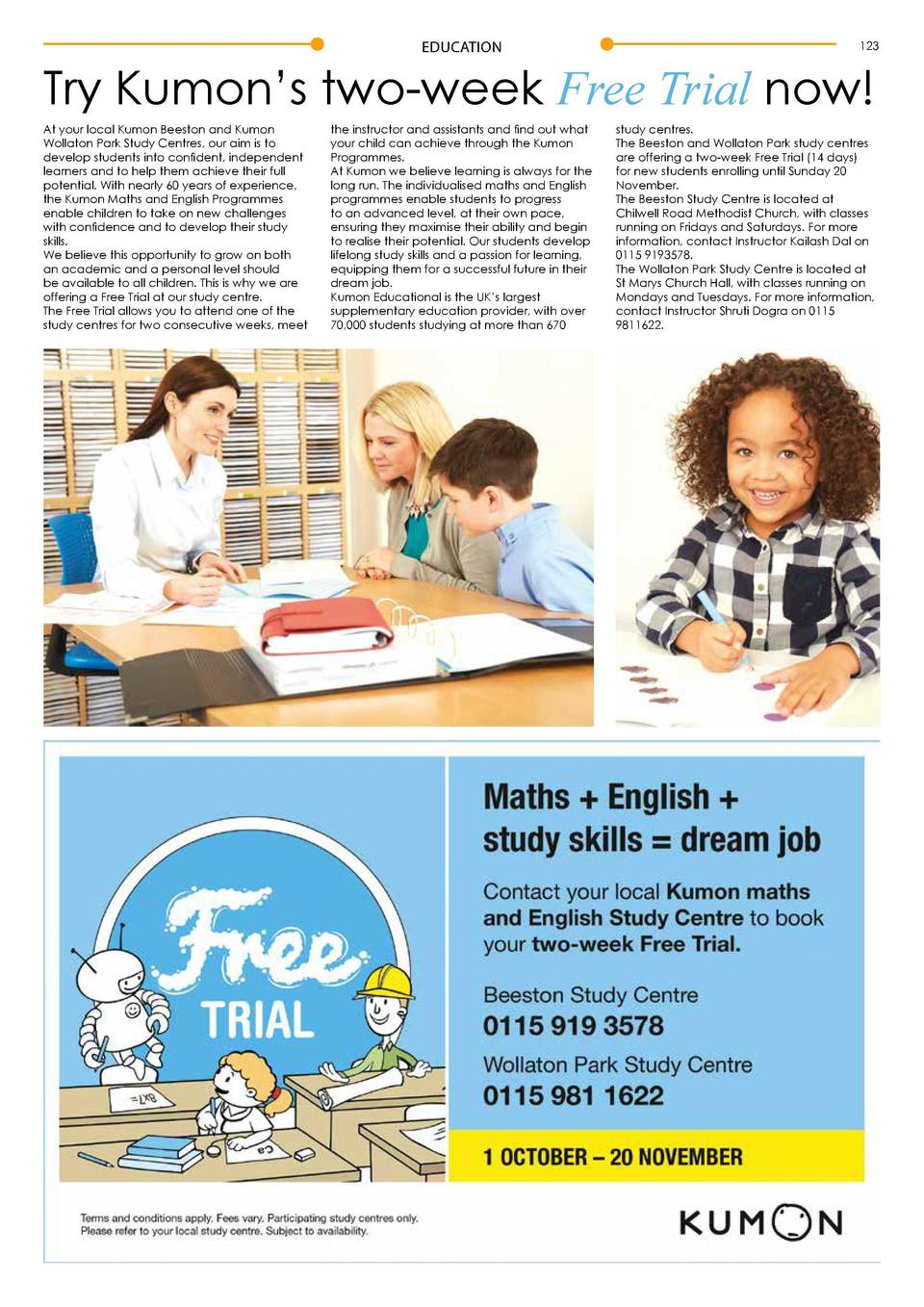 122  EDUCATION  EDUCATION  Try Kumon   s two-week Free Trial now  At your local Kumon Beeston and Kumon Wollaton Park Stud...
