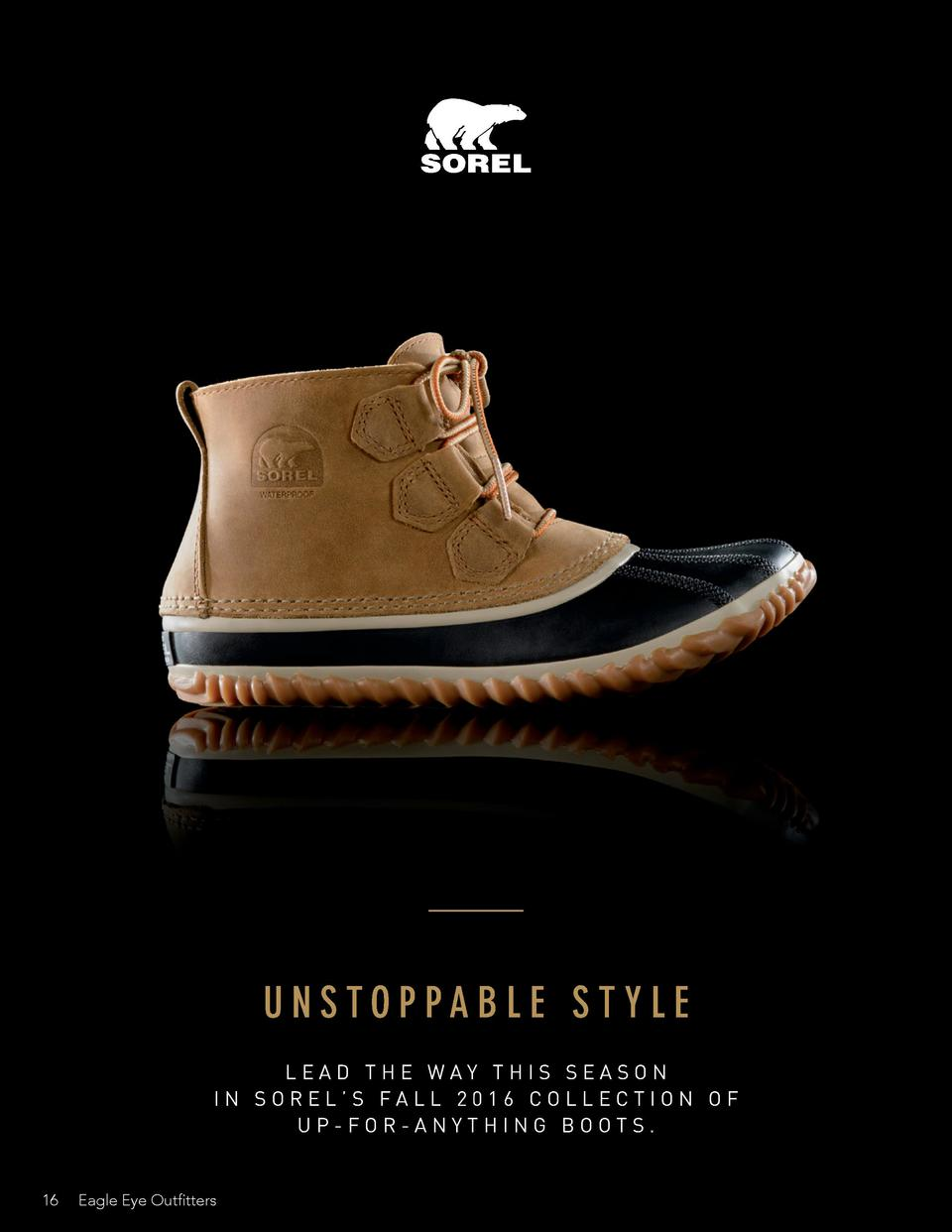 UNSTOPPABLE STYLE LEAD THE WAY THIS SEASON IN SOREL   S FALL 2016 COLLECTION OF UP-FOR-ANYTHING BOOTS.  16  Eagle Eye Outf...