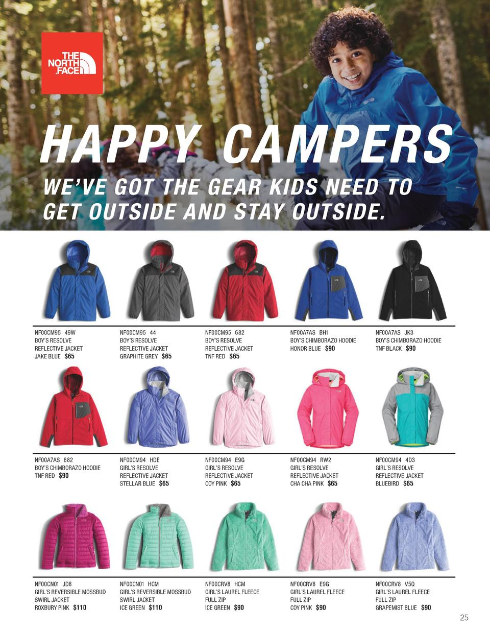 HAPPY CAMPERS WE   VE GOT THE GEAR KIDS NEED TO GET OUTSIDE AND STAY OUTSIDE.  NF00CM95 49W BOY   S RESOLVE REFLECTIVE JAC...