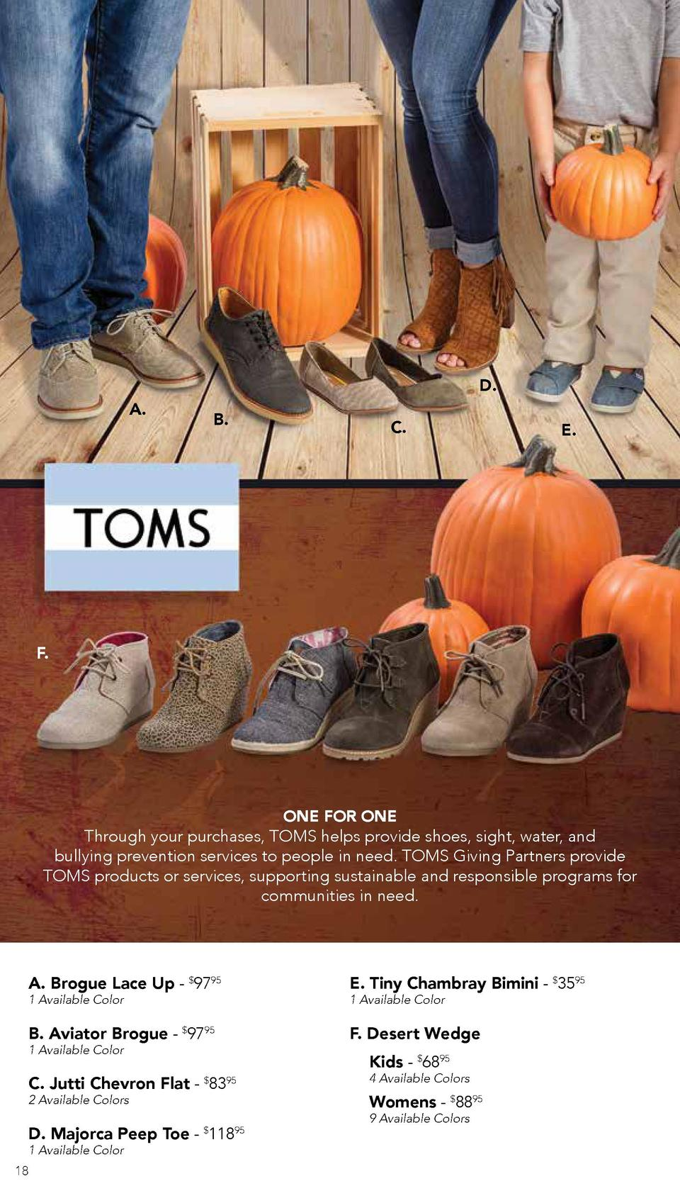 D.  A.  B.  C.  E.  F.  ONE FOR ONE Through your purchases, TOMS helps provide shoes, sight, water, and bullying preventio...
