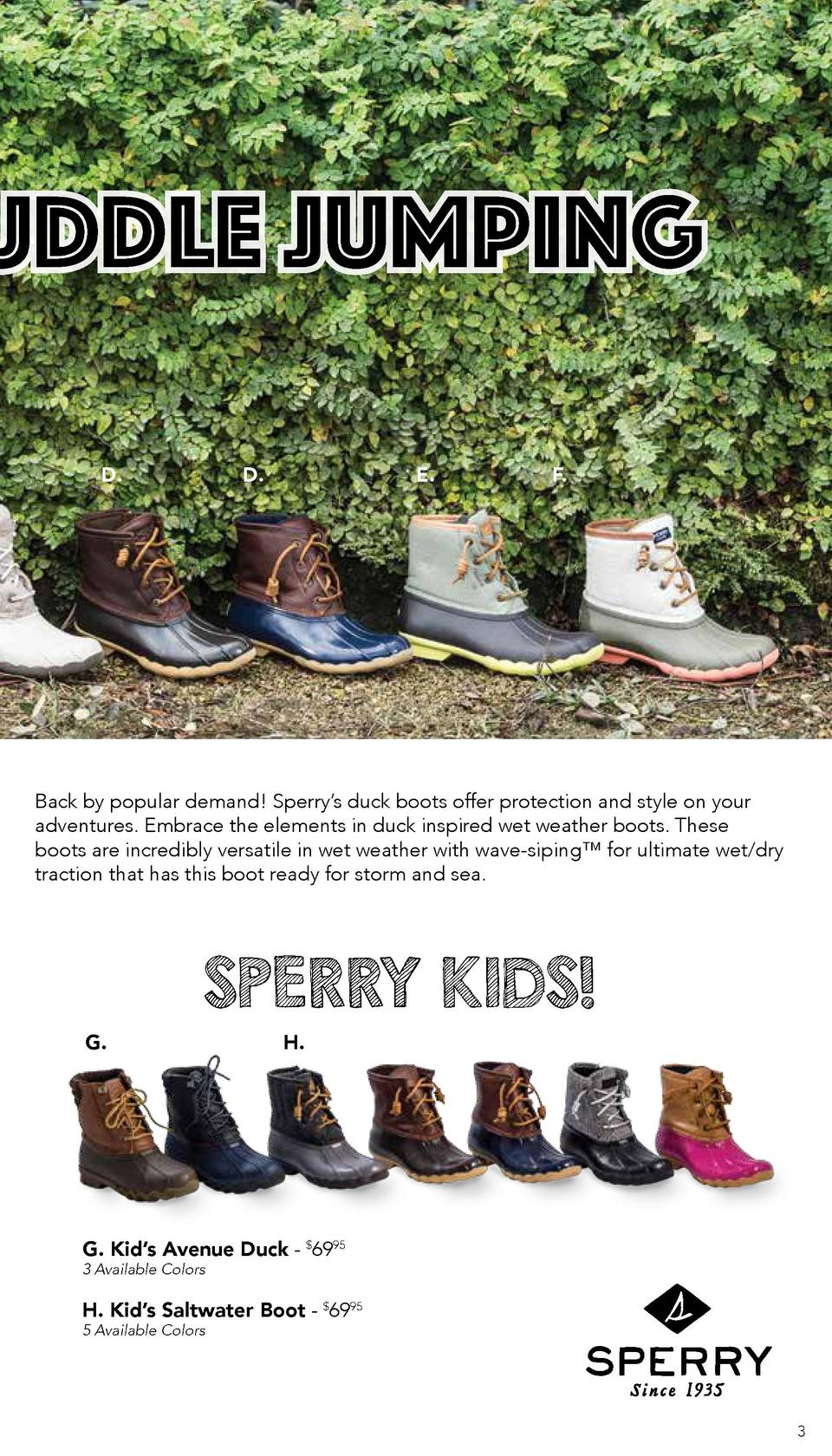 UDDLE JUMPING D.  D.  E.  F.  Back by popular demand  Sperry   s duck boots offer protection and style on your adventures....