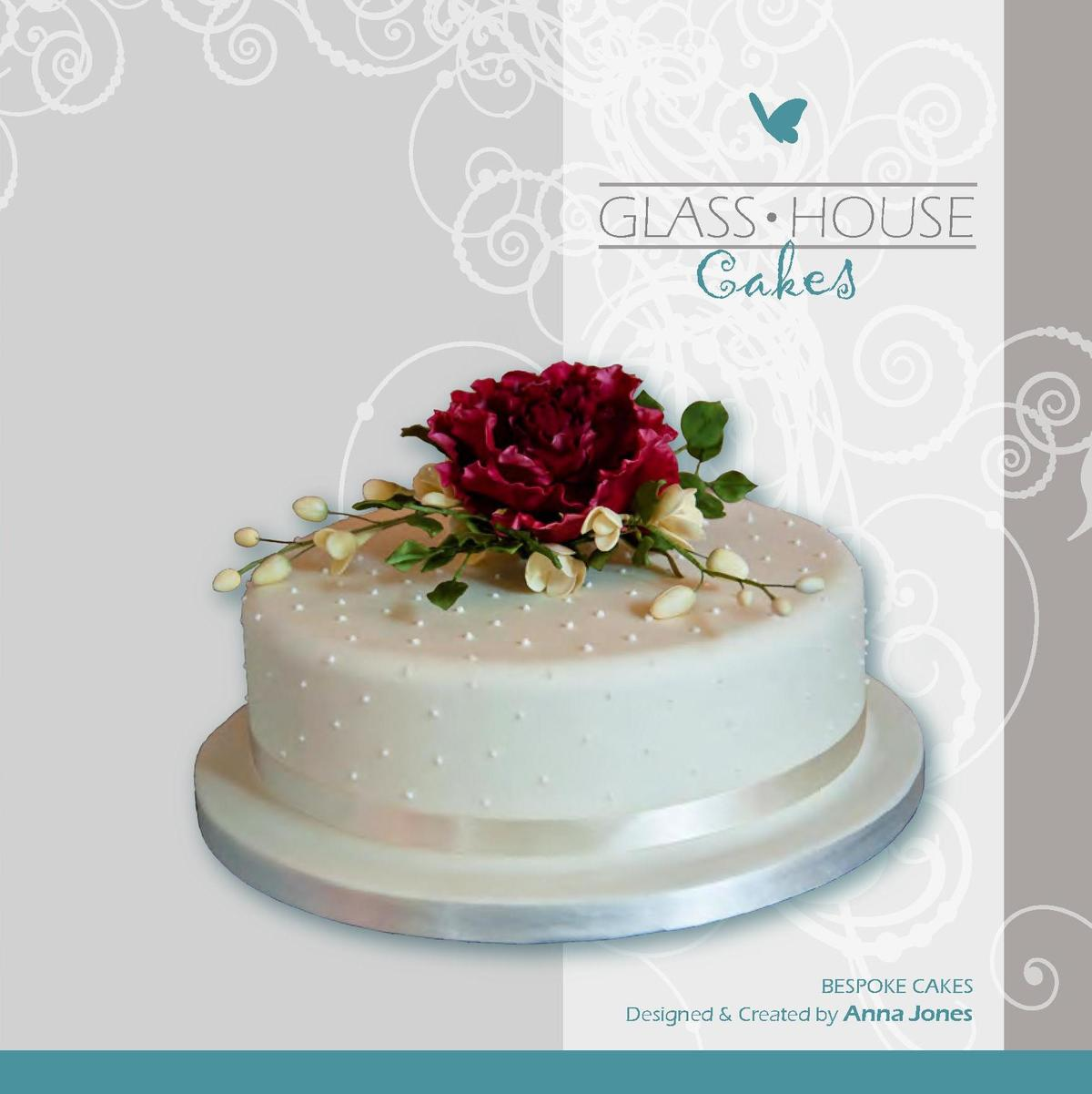 GLASS HOUSE  Cakes  Anna Jones Glass House Cakes Hall Lodge Norton Road Stapleford Lincolnshire LN6 9JY  GLASS HOUSE  Cake...
