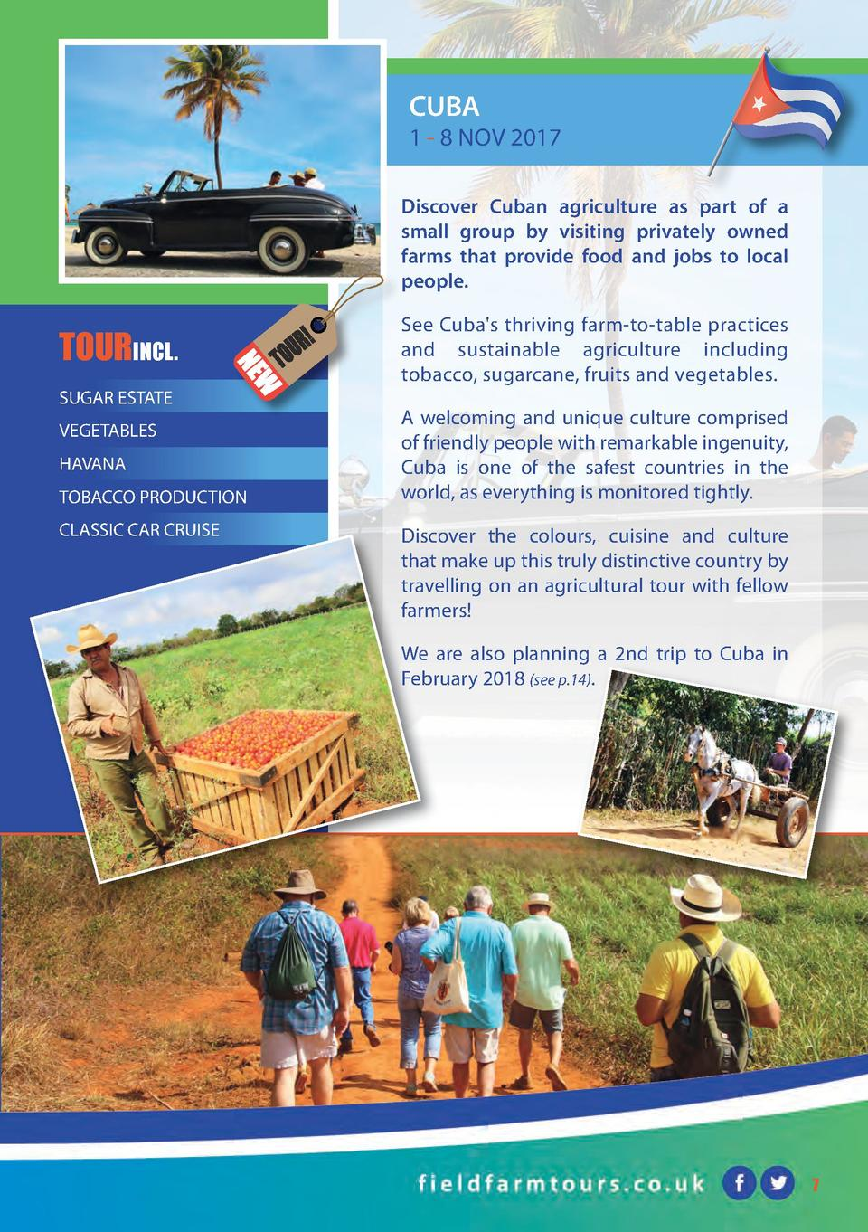 CUBA  1 - 8 NOV 2017 Discover Cuban agriculture as part of a small group by visiting privately owned farms that provide fo...