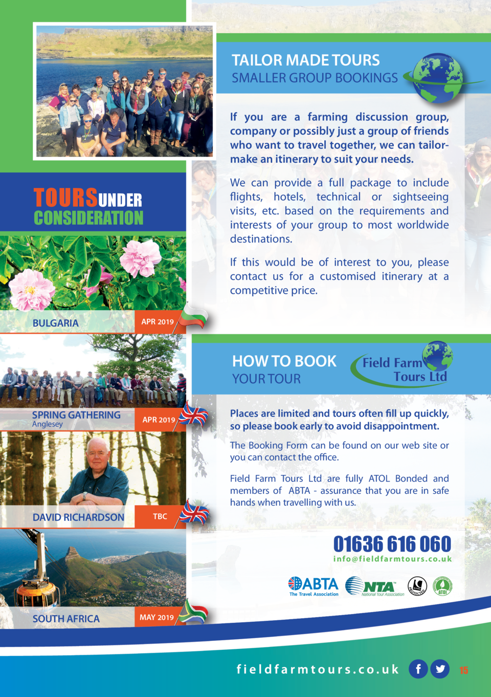 TAILOR MADE TOURS  SMALLER GROUP BOOKINGS If you are a farming discussion group, company or possibly just a group of frien...