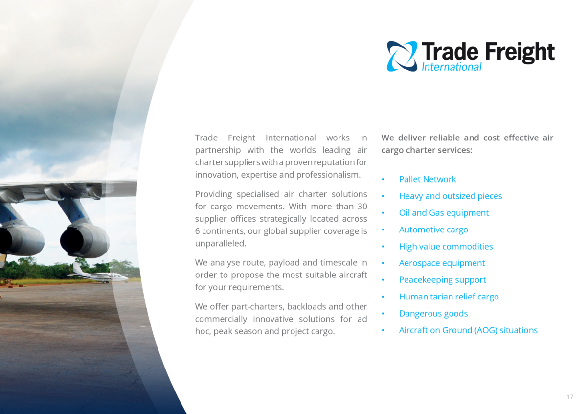 Trade Freight International works in partnership with the worlds leading air charter suppliers with a proven reputation fo...
