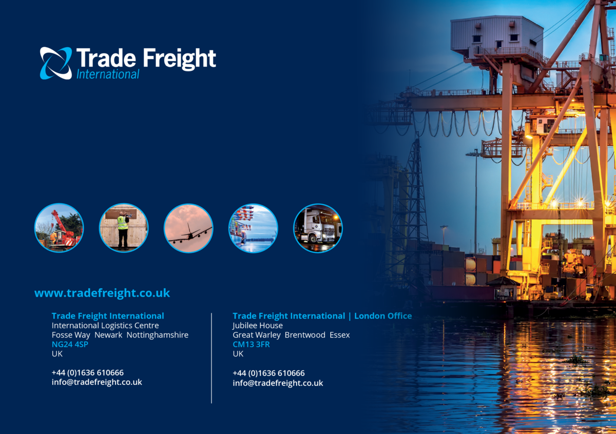 www.tradefreight.co.uk Trade Freight International  Trade Freight International   London Office   44  0 1636 610666 info t...