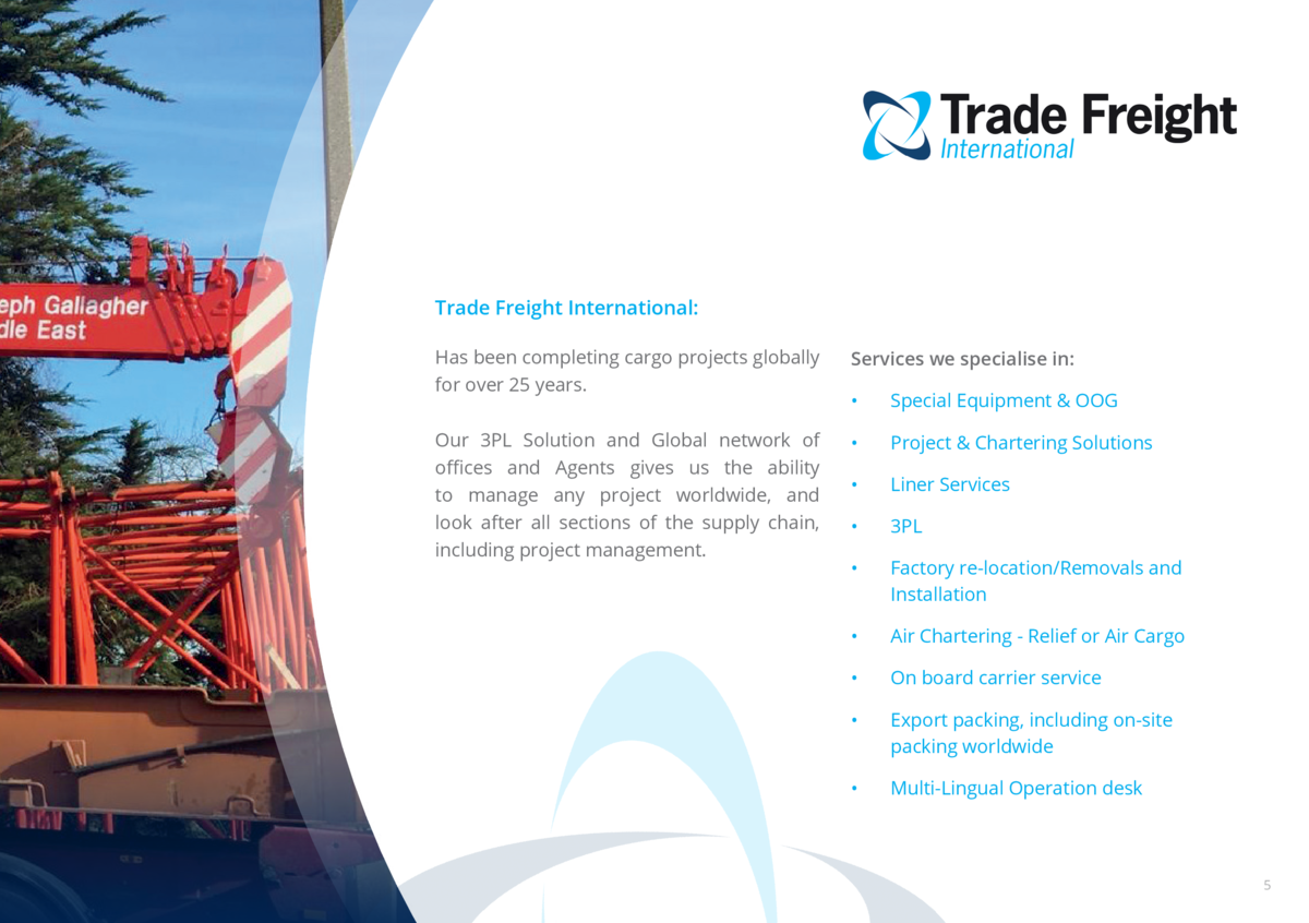 Trade Freight International  Has been completing cargo projects globally for over 25 years.  Services we specialise in    ...