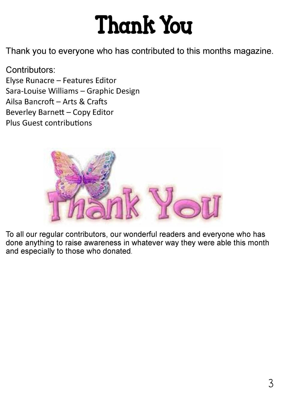 Thank You Thank you to everyone who has contributed to this months magazine. Contributors  Elyse Runacre     Features Edit...