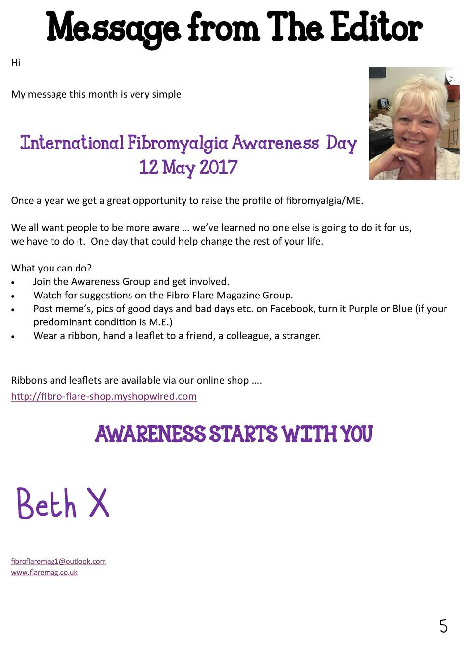 Message from The Editor Hi My message this month is very simple  International Fibromyalgia Awareness Day 12 May 2017  Onc...