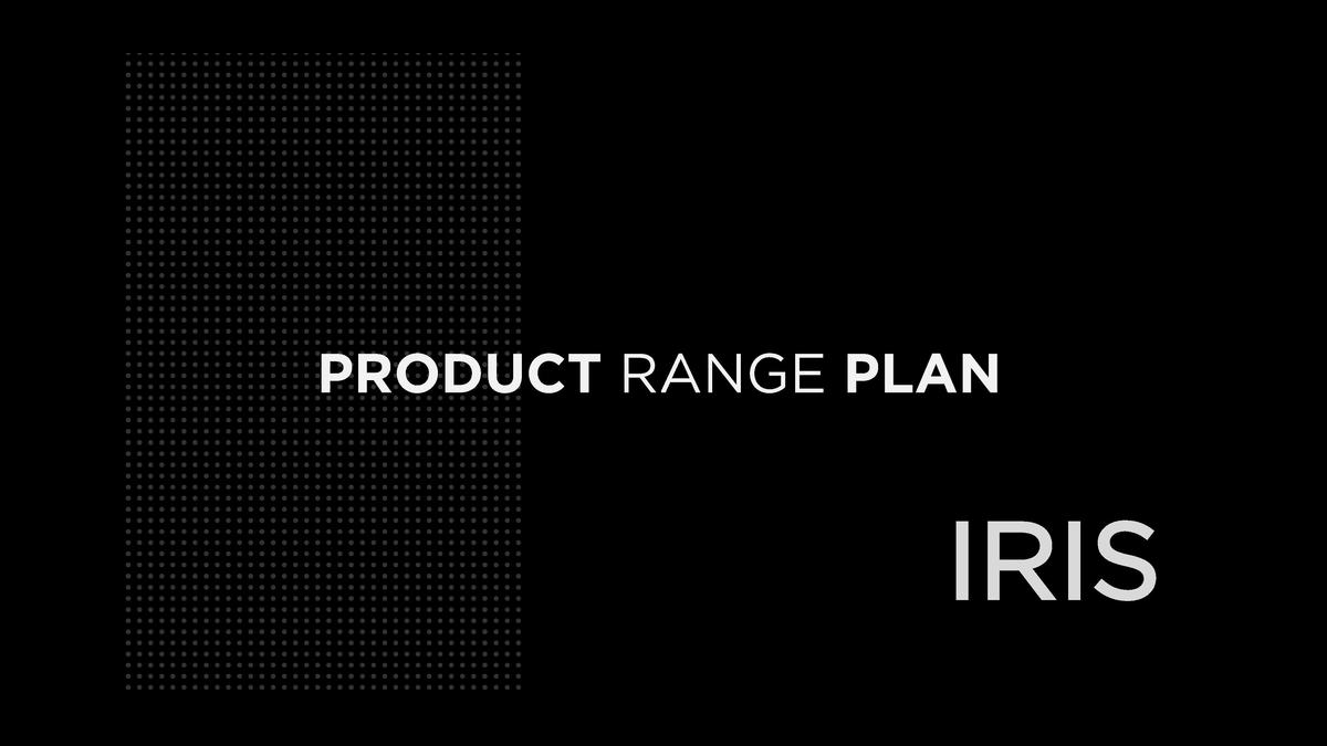 PRODUCT RANGE PLAN  IRIS