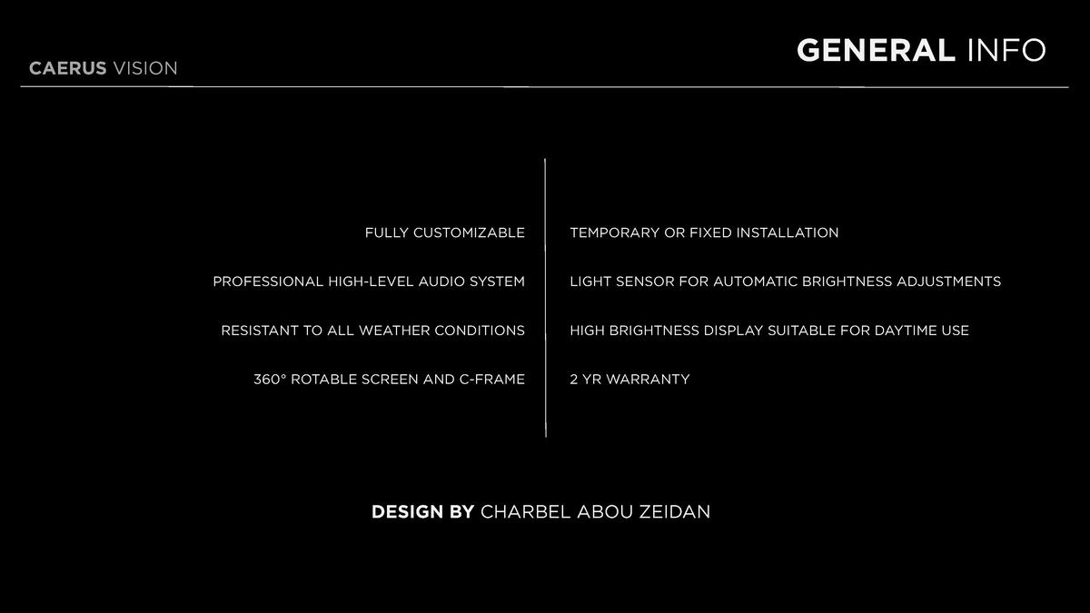 GENERAL INFO  CAERUS VISION  FULLY CUSTOMIZABLE  PROFESSIONAL HIGH-LEVEL AUDIO SYSTEM  RESISTANT TO ALL WEATHER CONDITIONS...