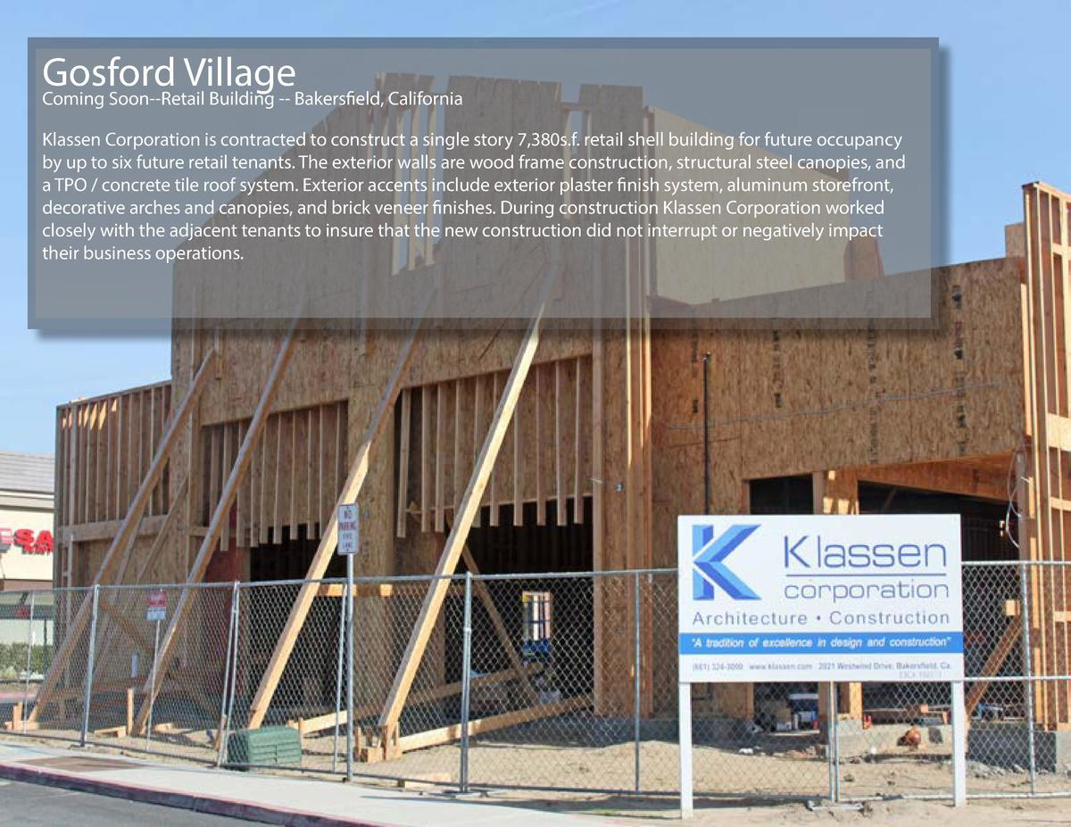Gosford Village Coming Soon--Retail Building -- Bakersfield, California Klassen Corporation is contracted to construct a s...