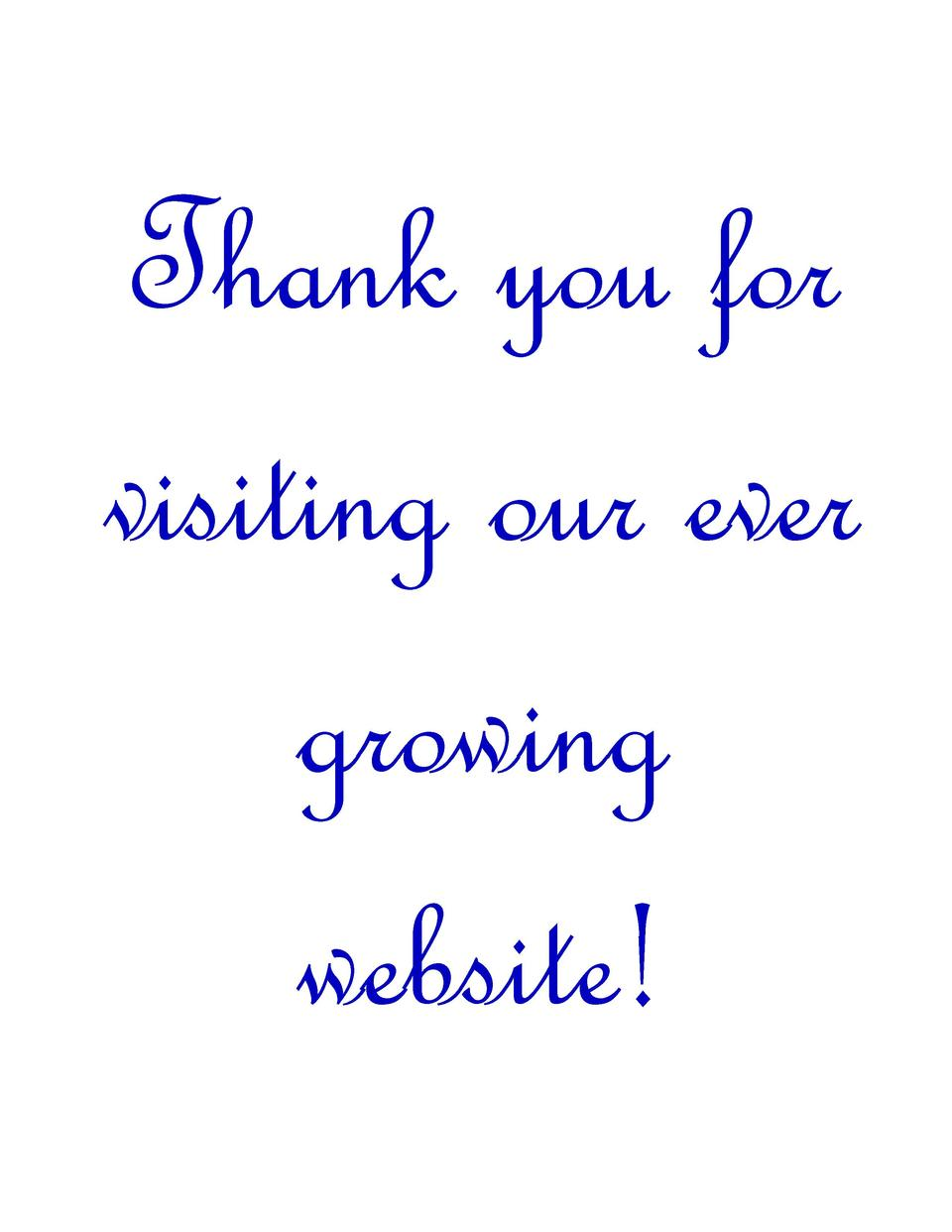 Thank you for visiting our ever growing website