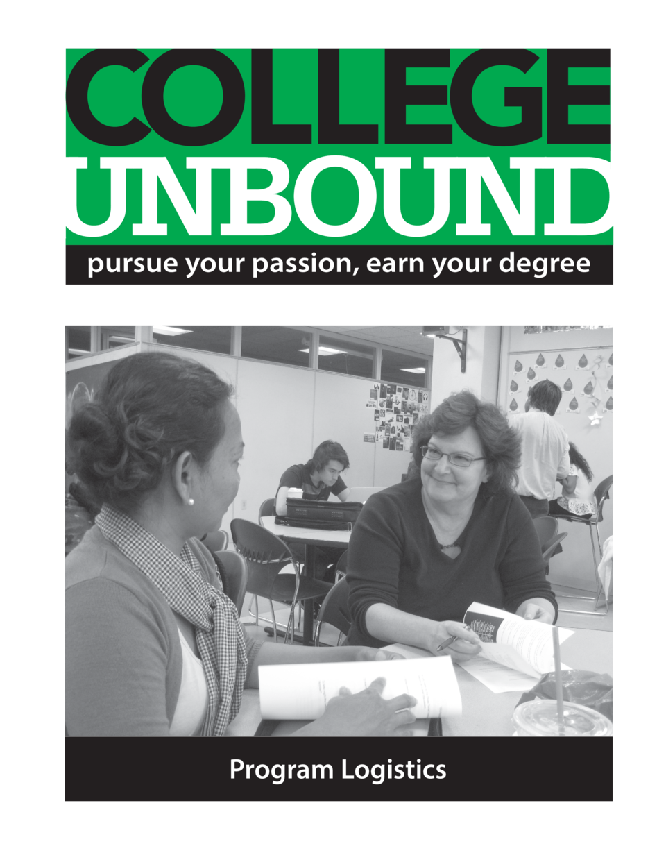 pursue your passion, earn your degree  Program Logistics