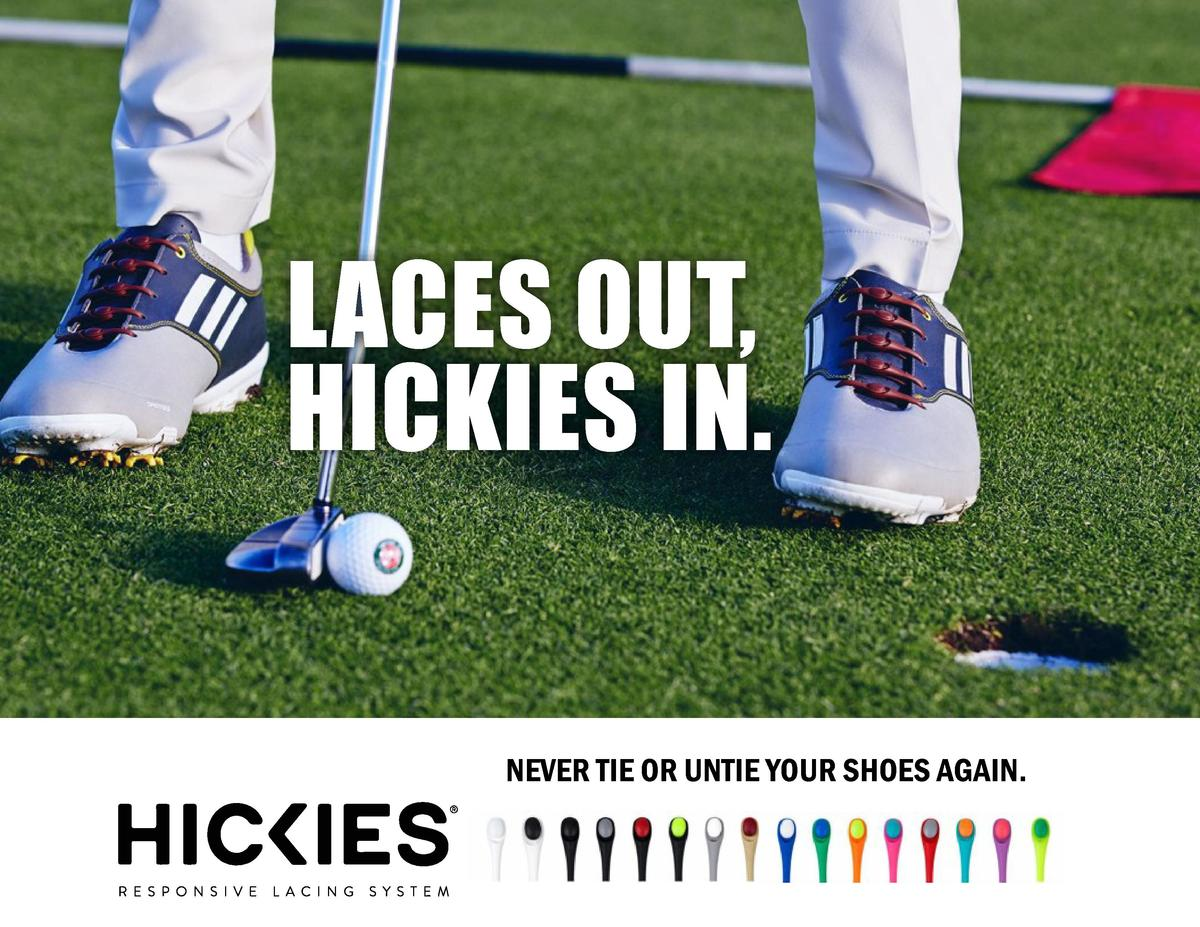 LACES OUT, HICKIES IN.  NEVER TIE OR UNTIE YOUR SHOES AGAIN.
