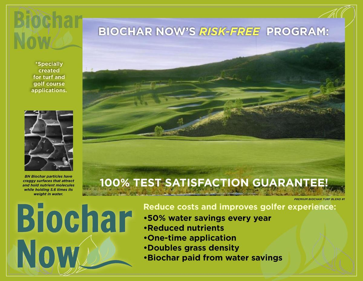 BIOCHAR NOW   S RISK-FREE PROGRAM   Specially created for turf and golf course applications.  BN Biochar particles have cr...