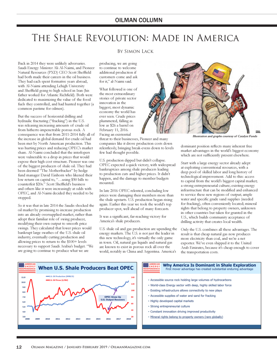 OILMAN COLUMN  The Shale Revolution  Made in America By Simon Lack Back in 2014 they were unlikely adversaries. Saudi Ener...