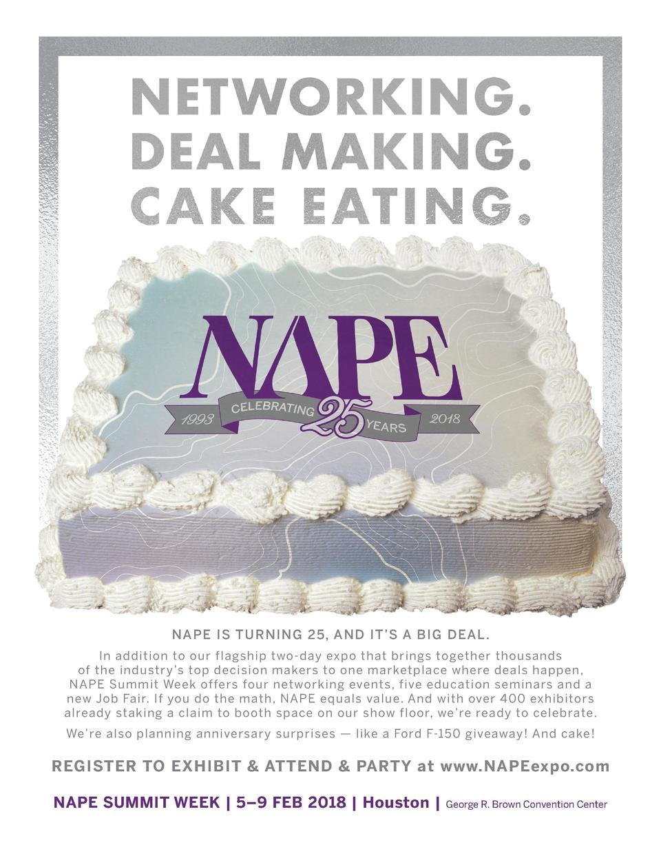 NAPE IS TURNING 25, AND IT   S A BIG DEAL. In addition to our flagship two-day expo that brings together thousands of the ...